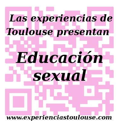 Las experiencias de Toulouse, educación sexual, información sexual, sexualidad